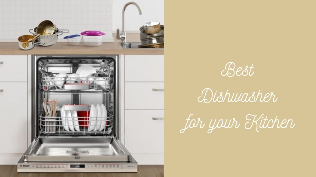 Best Dishwasher for your Kitchen